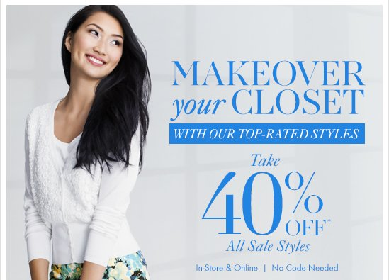 MAKEOVER your CLOSETWith our Top-Rated StylesTake 40% OFF* All Sale StylesIn-Store & OnlineNo Code Needed