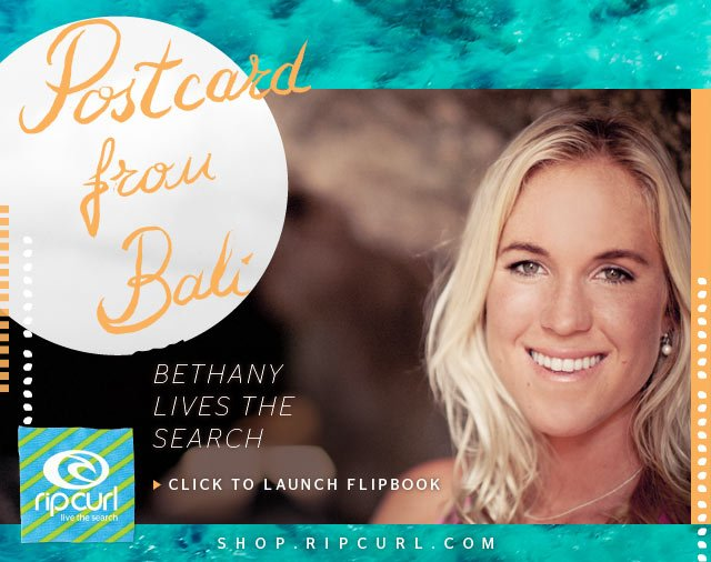 Postcard from Bali - Bethany Hmailton Lives The Search - Click To Luanch Flipbook