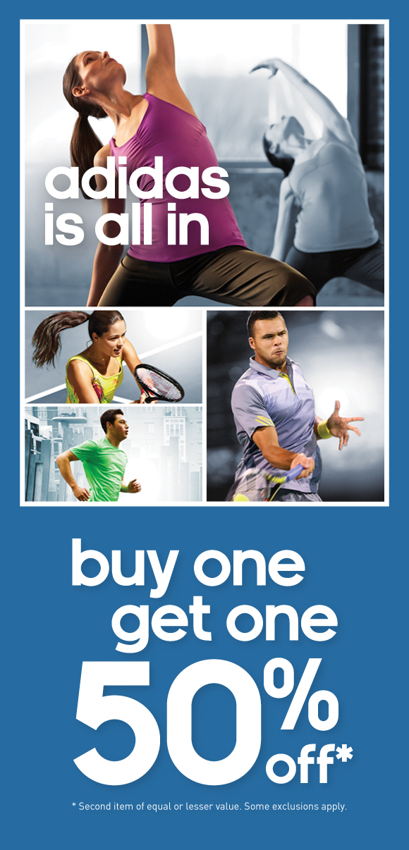 adidas is all in, buy one get one 50% off*, *Second item of equal or lesser value, Some exclusions apply.