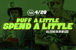 Puff A Little Spend A Little - All Items 9.99 Or L