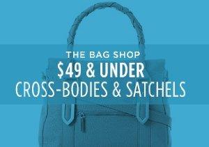 $49 & UNDER: CROSS-BODIES & SATCHELS