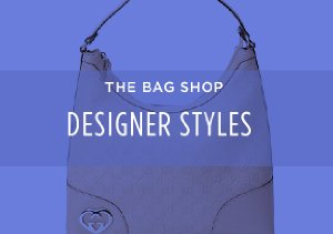 THE BAG SHOP: DESIGNER STYLES
