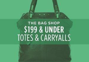 $199 & UNDER: TOTES & CARRYALLS