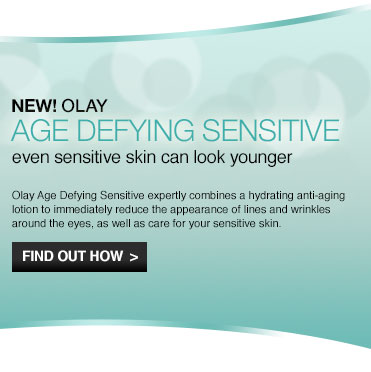 NEW! OLAY AGE DEFYING SENSITIVE expertly combines a hydrating anti-aging lotion to immediately reduce the appearance of lines and wrinkles around the eyes, as well as care for your sensitive skin. FIND OUT HOW