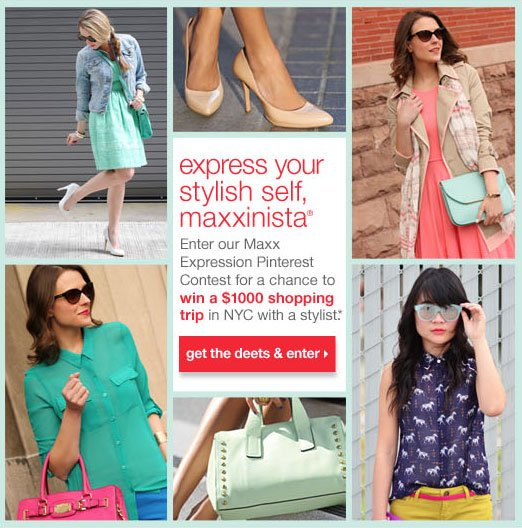 express  your stylish self, maxxinista. win a $1000 shopping trip to NYC. get the  details