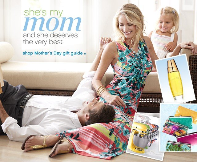 She's my Mom and she deserves the very best. Shop Mother's Day gift guide.