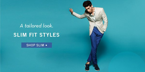 Slim Fit Styles