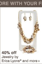 40% off Jewelry by Erica Lyons® and more.