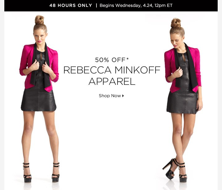 50% Off* Rebecca Minkoff Apparel...Shop Now
