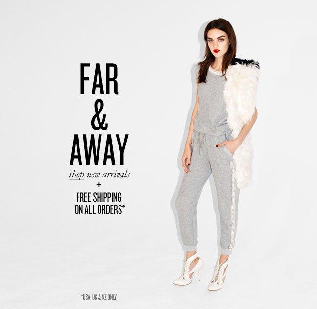 far & away!
