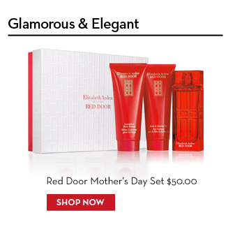 Glamorous & Elegant. Red Door Mother's Day Set $50.00. SHOP NOW.