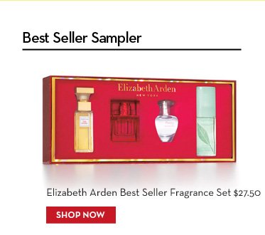 Best Seller Sampler. Elizabeth Arden Best Seller Fragrance Set $27.50. SHOP NOW.
