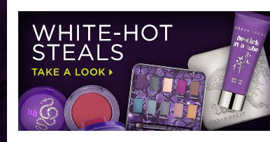 White-Hot Steals - Take A Look >