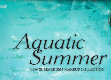 Aquatic Summer | NEW SUMMER 2013 MAKEUP COLLECTION