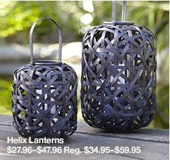 Helix Lanterns $27.96-$47.96 Reg. $34.95-$59.95