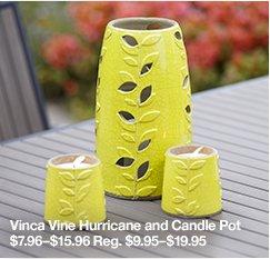 Vinca Vine Hurricane and Candle Pot $7.96-$15.96 Reg. $9.95-$19.95