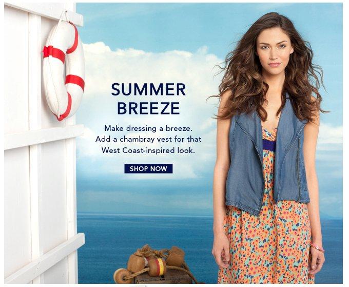 Summer Dressing: Make it a Breeze!