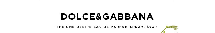 new. Dolce&Gabbana The One Desire Eau de Parfum Spray, $93