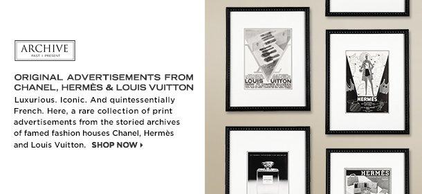 ARCHIVE: ORIGINAL ADVERTISEMENTS FROM CHANEL, HERMÈS & LOUIS VUITTON, Event Ends April 28, 9:00 AM PT >
