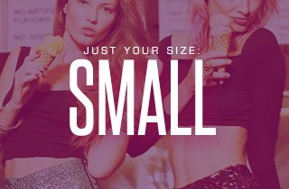 Just Your Size: Small