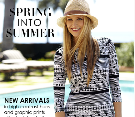 Spring into Summer - New Arrivals