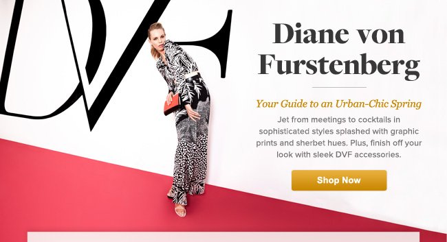 Diane von Furstenberg - Your Guide to an Urban-Chic Spring: Shop Now