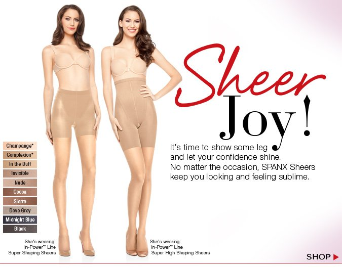 It's time to bare some leg and let your confidence shine. No matter the occasion, SPANX Sheers keep you looking and feeling sublime. Shop!