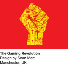 The Gaming Revolution - Design by Sean Mort / Manchester, UK