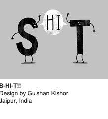 S-HI-T - Design by Gulshan Kishor / Jaipur, India