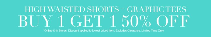 Buy 1 Get 1 50% Off Shorts and Graphic Tees