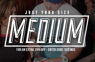 Just Your Size: Medium
