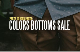 Party In Your Pants: Colors Bottoms Sale