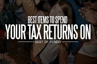 Best Items To Spend Your Tax Returns On