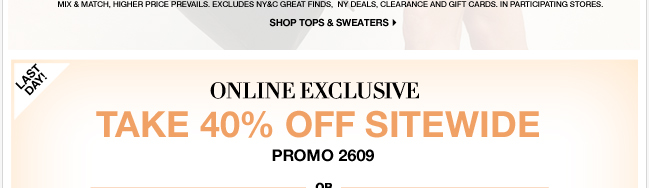 ONLINE EXCLUSIVE: 40% off EVERYTHING!