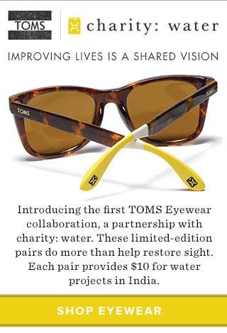 TOMS + charity: water - improving lives is a shared vision