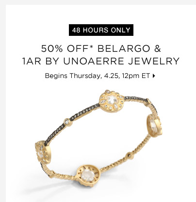 50% Off* Belargo & 1AR By UNOAERRE Jewelry...Shop Now