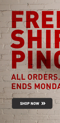 FREE SHIPPING - ALL ORDERS. ENDS MONDAY*