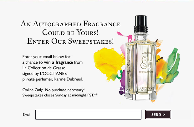 Enter your email below for a chance to win a fragrance from La Collection de Grasse signed by L'OCCITANE's private perfumer, Karine Dubreuil. Online Only.  No purchase necessary!