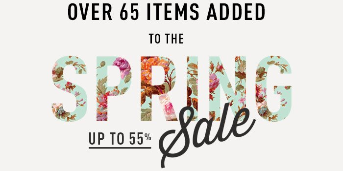 OVER 65 ITEMS ADDED TO THE SPRING SALE