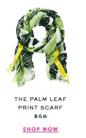 The Palm Leaf Print Scarf at $58. Shop Now.