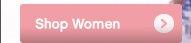 SHOP WOMEN »