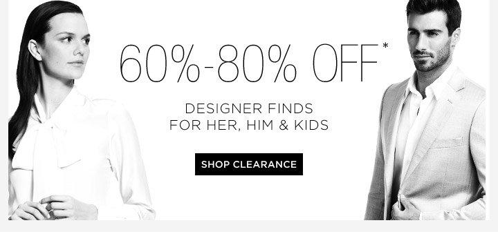 60%-80% Off* Designer Finds For Her, Him & The Kids