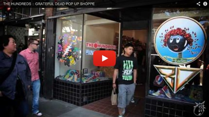 THE HUNDREDS :: GRATEFUL DEAD POP UP SHOPPE