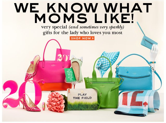 we know what moms like! shop now.