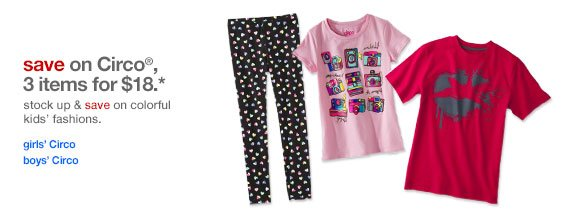 Save on Circo®, 3 items for $18.*