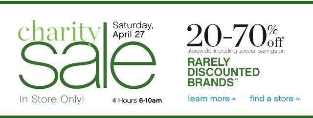 Charity Sale Saturday April 27th In Store Only. Learn more.