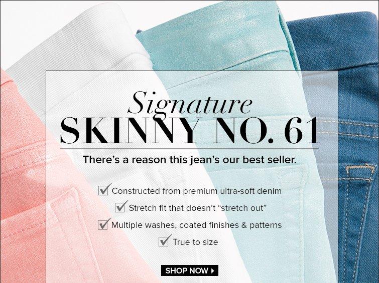 Shop Signature Skinny No. 61