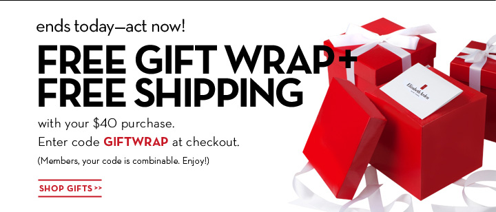ends today-act now! FREE GIFT WRAP + FREE SHIPPING with your $40 purchase Enter code GIFTWRAP at checkout. (Members, your code is combinable. Enjoy!). SHOP GIFTS.