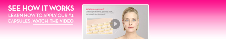 SEE HOW IT WORKS LEARN HOW TO APPLY OUR #1 CAPSULES. WATCH THE VIDEO.