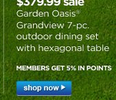 All patio furniture & grills on sale | Garden Oasis® outdoor dining set with hexagonal table | MEMBERS GET 5% IN POINTS | shop now